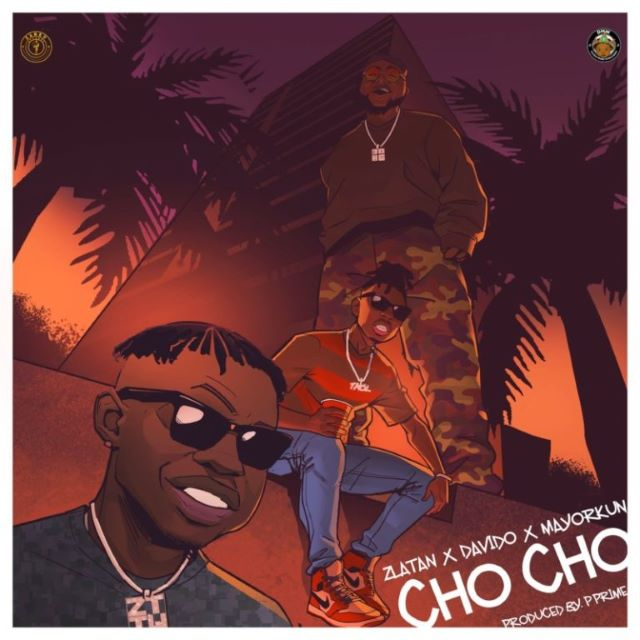 Zlatan – Cho Cho ft. Davido & Mayorkun (MP3)
