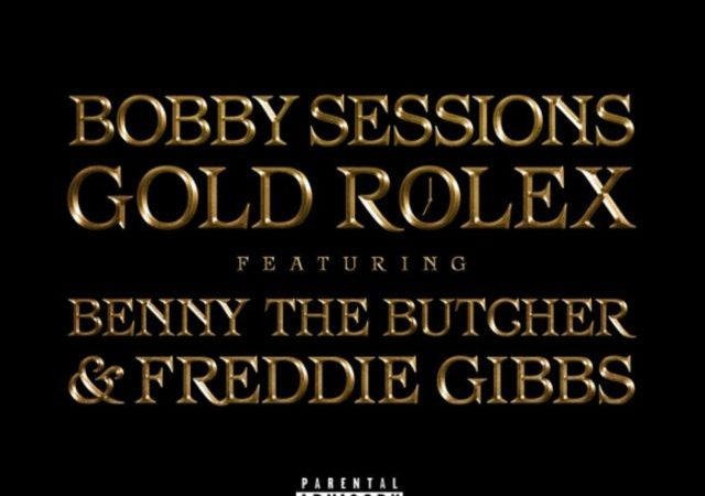 Bobby Sessions – Gold Rolex ft. Benny The Butcher & Freddie Gibbs (MP3)