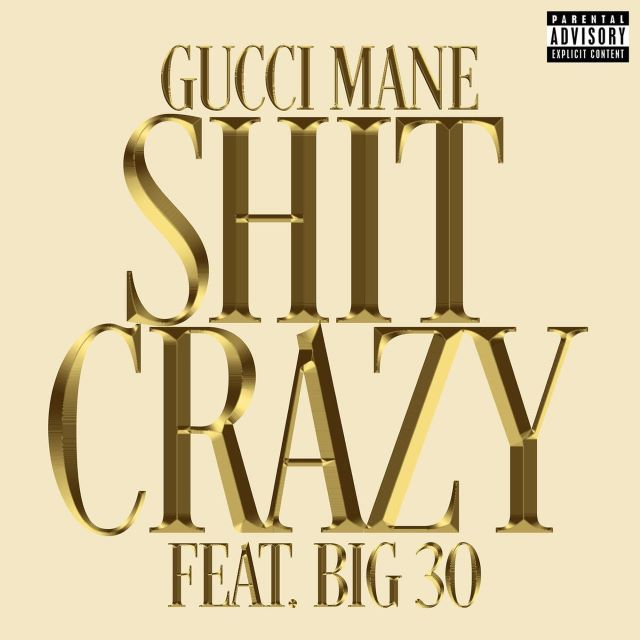 Gucci Mane – Shit Crazy Ft. BIG30 (MP3)
