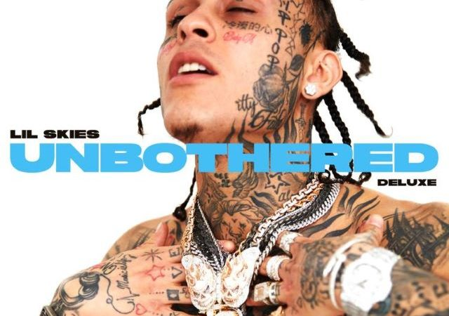 Lil Skies – Unbothered (Deluxe)
