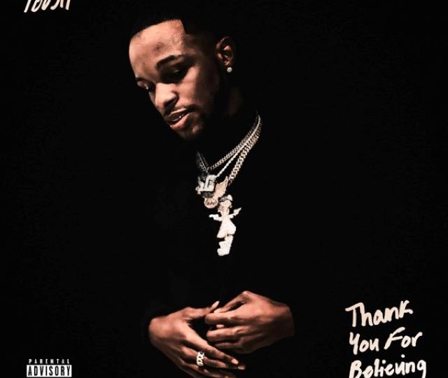 Toosii – Thank You For Believing (Mixtape)
