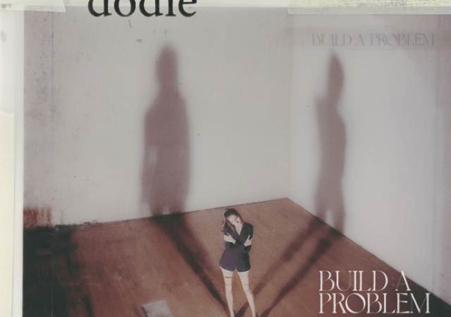 dodie – Build A Problem (Deluxe)