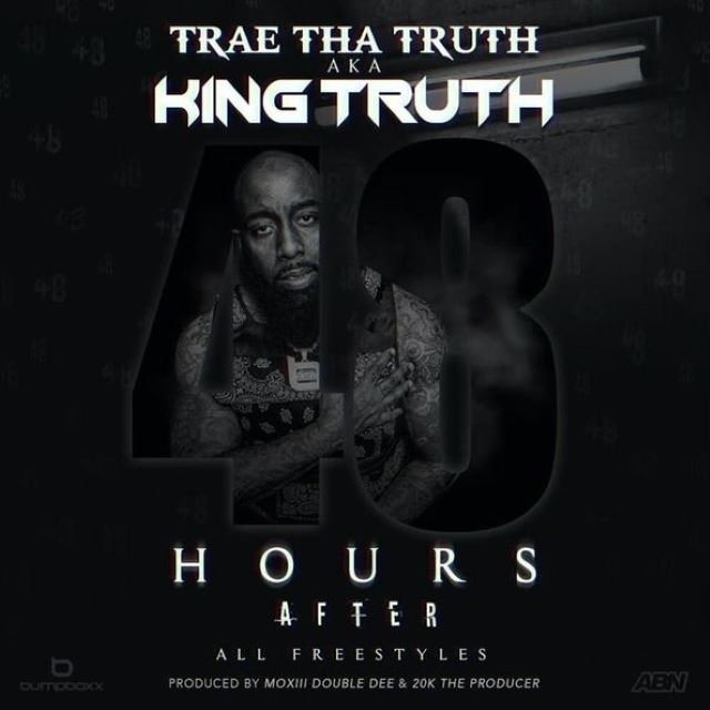 Trae Tha Truth – 48 Hours After (Album)