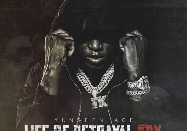 Yungeen Ace – Life Of Betrayal 2x (Album)