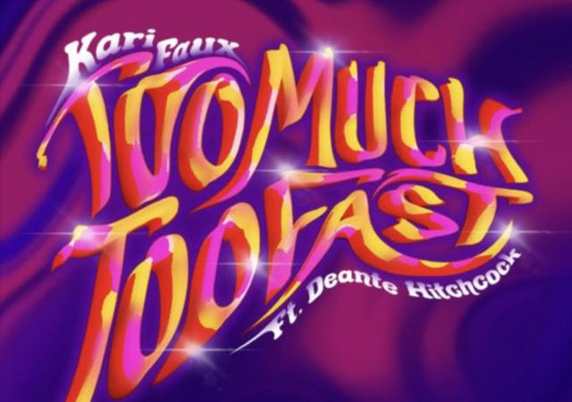 Kari Faux – Too Much, Too Fast ft. Deante' Hitchcock (MP3)