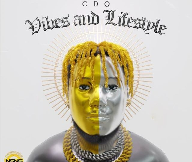 CDQ – Vibes and Lifestyle (Album)